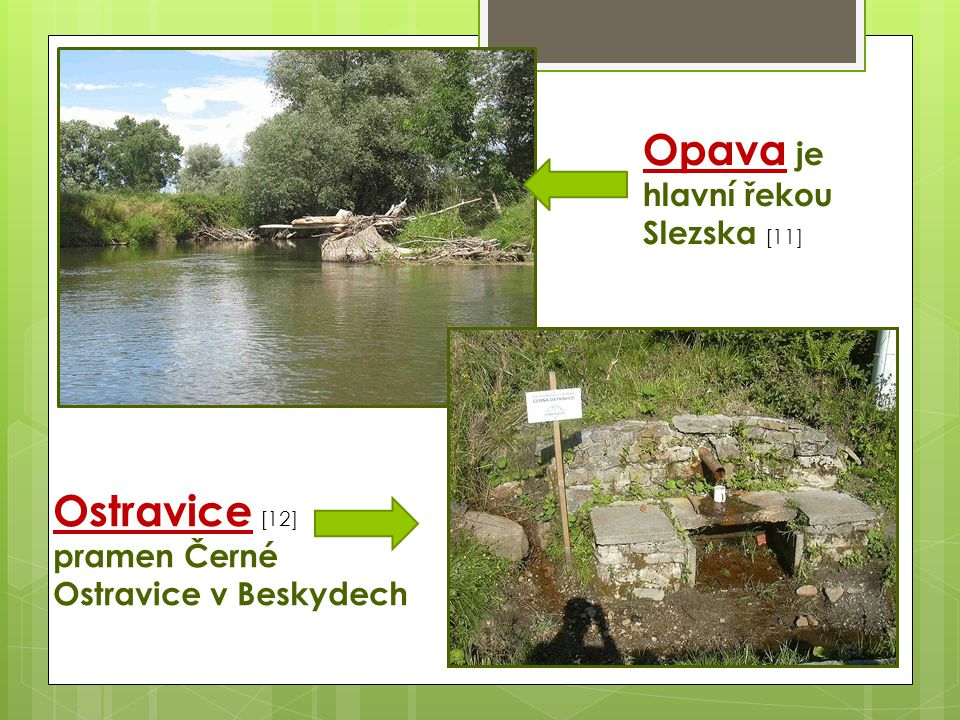 Opava je hlavní řekou Slezska [11]